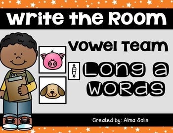 Write the Room (Long a Vowel Team Words)