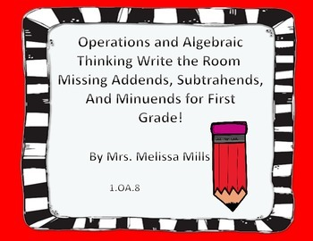 Write the Room Missing Addends, Subtrahends & Minuends!