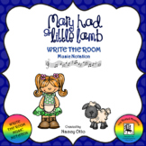 Write the Room - Music Notation:  Mary Had A Little Lamb