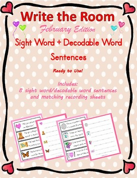 Write the Room Sight Word and Decodable Word Sentences: February Edition