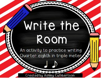 Write the Room:  Triple Meter - Ta-te (Quarter and single eighth)