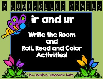 """Write the Room and Roll, Read and Color """"ir and ur"""" { R-Controlled Vowels }"""