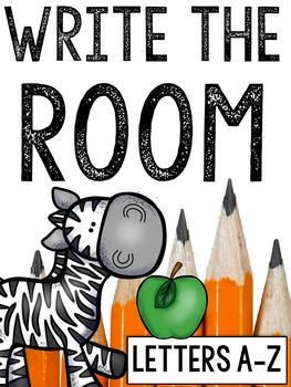 Write the Room from A to Z: Alphabet and Writing Practice