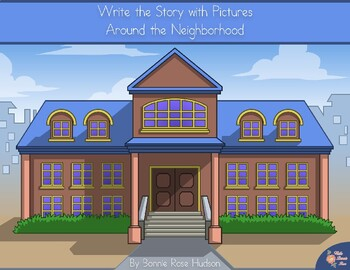 Write the Story with Pictures: Around the Neighborhood