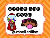 Write the room gumball machines