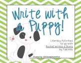 "Write with a Puppy! {Common Core activities for ""Rocket Writes a Story""}"