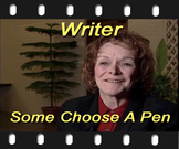Writer: Some Choose a Pen