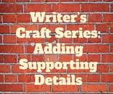 Writer's Craft: Adding Supporting Details
