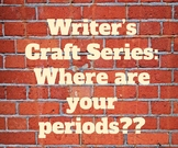 Writer's Craft: Where are your periods??!