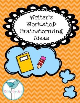 Writer's Workshop Brainstorming Ideas