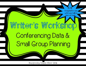 Writer's Workshop Conferencing and Small Group Planning-aligns with Lucy Calkins