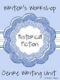 Writer's Workshop Genre Writing Unit - Historical Fiction