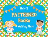 Writer's Workshop - Kindergarten Unit 3: Patterned Books Writing Unit