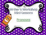 ( Pronouns) Writer's Workshop Mini- Lessons for 1st ad 2nd grade
