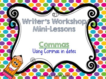 ( Commas in dates) Writer's Workshop Mini-Lessons for 1st and 2nd grade
