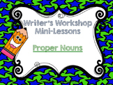 ( Proper nouns) Writer's Workshop Mini- Lessons for 1st and 2nd grade
