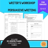 Writer's Workshop: Persuasive Writing - 3rd, 4th, 5th Grades