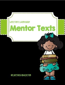 Writer's Workshop - Planning Guide with Mentor Texts and Writing Concepts