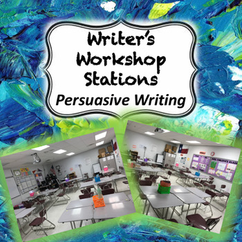 Writer's Workshop Stations (Persuasive Writing)