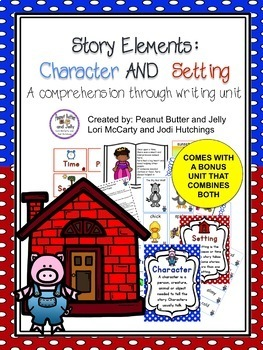 Story Elements: Character & Setting BUNDLE - comprehension and writing