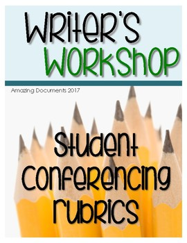 Writer's Workshop Student Conferencing Rubric