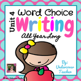 Writer's Workshop: Writing All Year Long {Unit: 4- Word Choice}