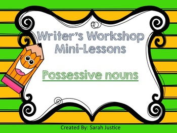 (Possessive nouns) Writer's Workshop mini- Lessons for 1st