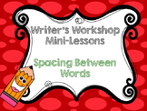 (Spacing Between words) Writer's Workshop mini- Lessons  for 1st and 2nd grade
