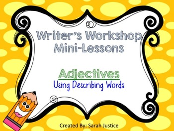 ( Using adjectives) Writer's Workshop mini-lessons 1st and 2nd grade
