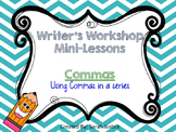 ( Commas in a series) Writer's Workshop mini-lessons for 1
