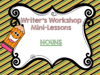 (Using Nouns )Writer's workshop Mini-Lessons for 1st and 2