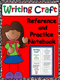 WRITING: Writers' Craft Reference and Practice Notebook