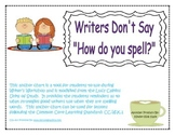 """Writer's Don't Say """"How Do You Spell?"""" Anchor Chart"""