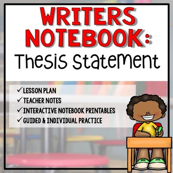 Writers Notebook: The Thesis Statement