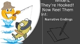 Writers, They're Hooked! Now Reel Them In! :Narrative Endi