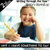 Writers Workshop: Writing Through the Year 2nd Grade Unit One