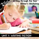 Writers Workshop 2nd Grade Unit SEVEN Fiction Writing