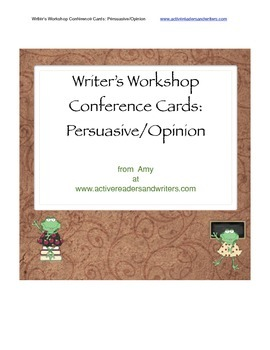Writer's Workshop Conference Cards: Persuasive and Opinion
