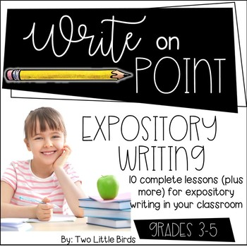Writers Workshop: Expository-Informational Writing Unit Posters, Lessons