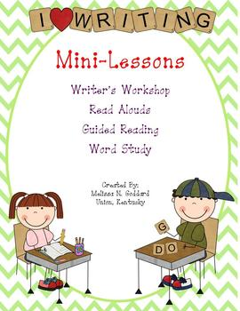 Writer's Workshop Mini-Lessons, Read Alouds, Guided Readin