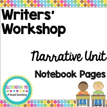 Writers' Workshop Narrative Unit Notebook Pages