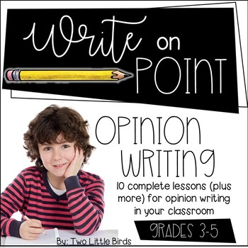 Opinion Writing Unit: Writers Workshop Posters, Lessons, Anchor Charts