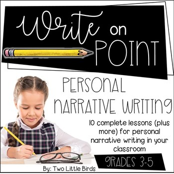 Writers Workshop: Personal Narrative Writing Unit, Checklist, Posters
