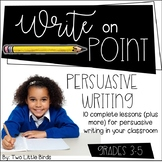Persuasive Writing Unit | Graphic Organizers, Rubric, Lessons, Anchor Charts
