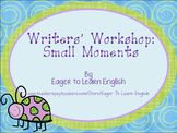Writers' Workshop: Small Moments Unit Resources