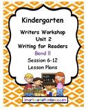 Writers Workshop Unit 2 Writing for Readers, Gr.K Bend l&I