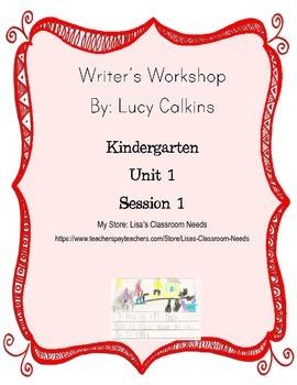 Writer's Workshop Unit of Study Lesson Outline, Unit 1 Ses