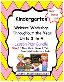 Writers Workshop Units 1–4 Yearly Lesson Plan Bundle Kindergarten, & Bonus Unit