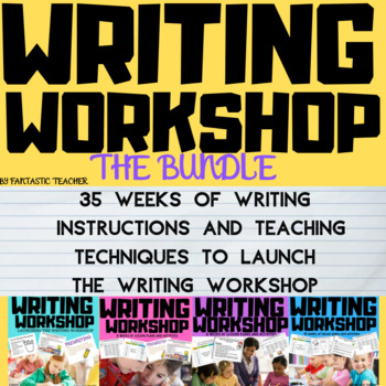 Writing Workshop Through the Year Bundle Complete unit 1-4(2017-18)