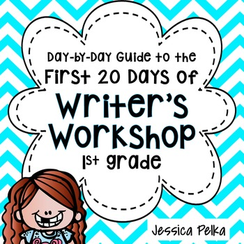 Writer's Workshop for 1st Grade: 20(+) lessons to help you get started!